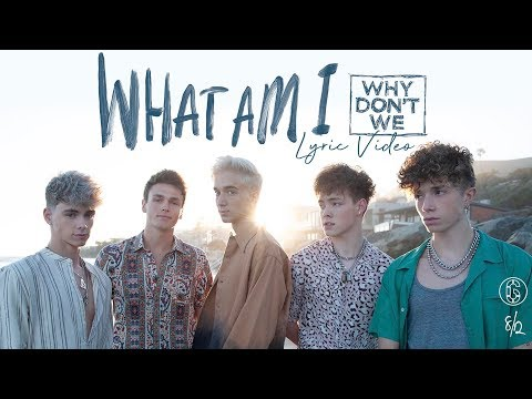 why-don't-we---what-am-i---lyric-video-|-6cast