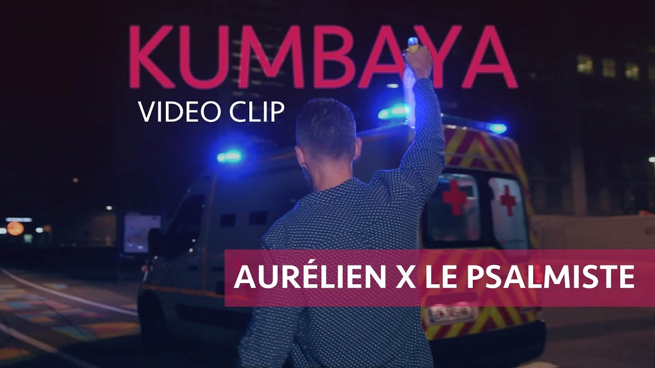 AURÉLIEN FEAT. LE PSALMISTE - KUMBAYA (OFFICIAL MUSIC VIDEO)