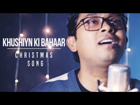 Khushiyon ki Bahaar - Hindi Christmas Song cover (Ashley Joseph)