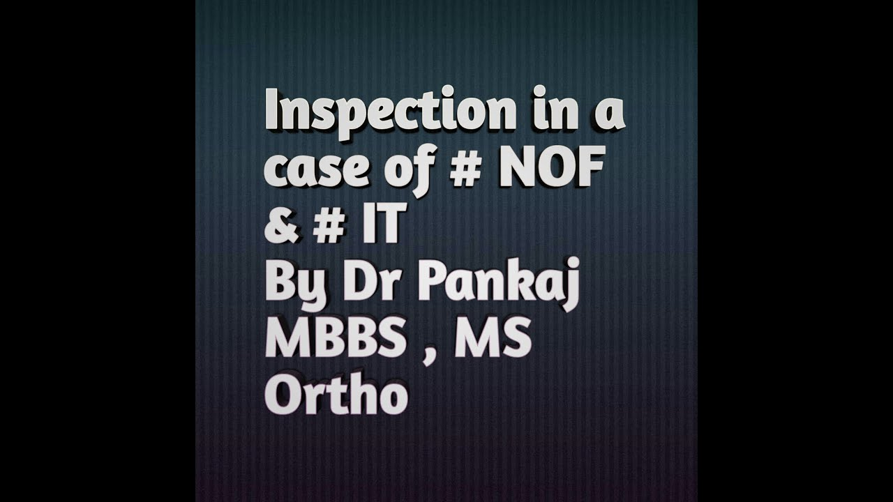 Inspection In A Case Of Fracture Neck Of Femur And Fracture Intertrochanter