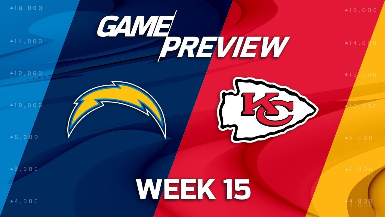 Los Angeles Chargers vs. Kansas City Chiefs | NFL Week 15 Preview ...