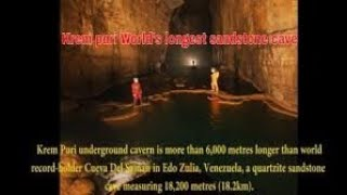Krem Puri ; World's longest sandstone cave discovered in Meghalaya