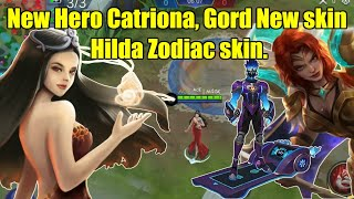 Mobile Legends - NEW HERO CATRIONAFANART,GORD NEW SKIN amp HILDA ZODIAC SKIN!