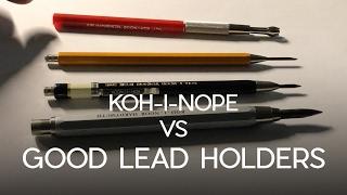 Why I Hate Koh-I-Noor Lead Holders