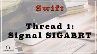 Swift-lernen - Thread 1: Signaal SIGABRT