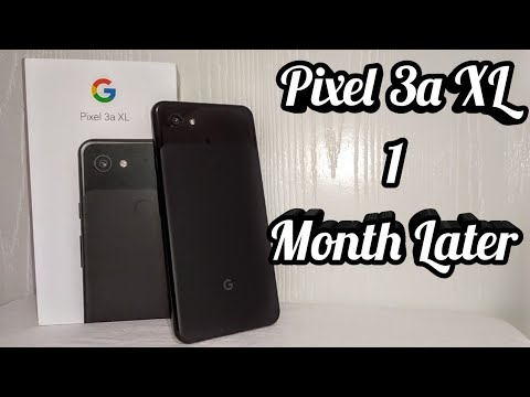 Google Pixel 3a XL - 1 Month Later