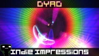 Indie Impressions - Dyad