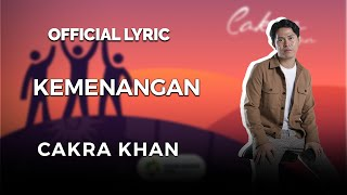 CAKRA KHAN - KEMENANGAN (OFFICIAL VIDEO LYRICS)