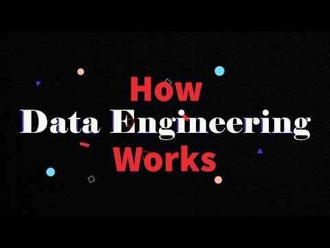 How Data Engineering Works