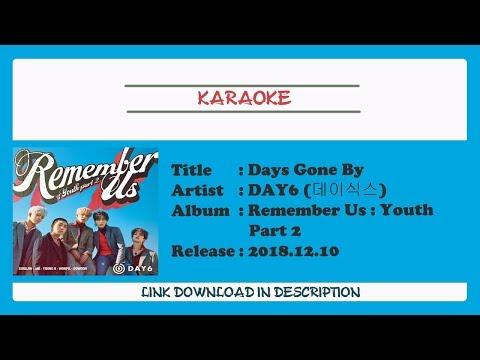 [KARAOKE] DAY6 (데이식스) – Days Gone By (행복했던 알들이었다)