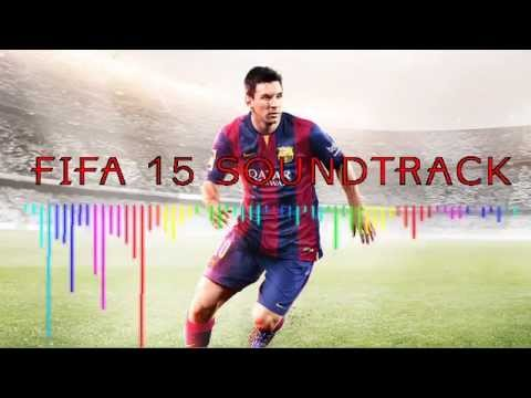 FIFA 15 FULL OFFICIAL SOUNDTRACK (HQ)