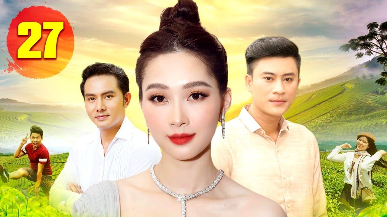 PHIM MỚI 2021   CUỘC CHIẾN NHÂN TÌNH - Tập 27   Phim Bộ Việt Nam Hay Nhất 2021