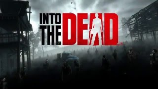 Into the Dead Oculus Rift Trailer