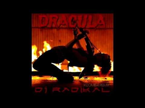 DRACULA - KIZOMBA REMIX - DJ RADIKAL