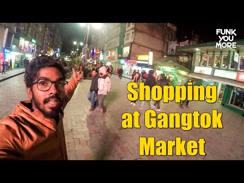 Funk You Shopping at Gangtok Market   North East Trip   Part 5   Funk You Vlog