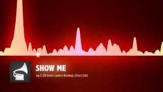 Jay Z - Show Me (DJ Green Lantern Bootleg) [Short Edit]