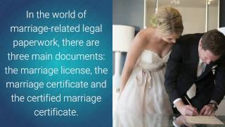 The Difference Between A Marriage License, A Marriage Certificate & A Certified Marriage Certificate
