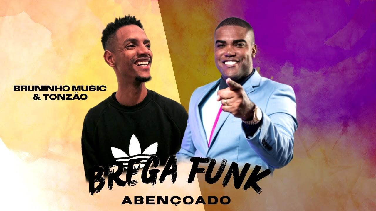 Bruninho Music e Tonzão - Brega Funk abençoado (Áudio Oficial)