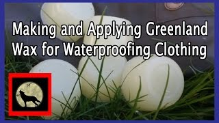 Making and Applying Greenland Wax for Waterproofing Clothing