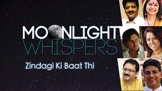 Zindagi ki Baat Thi | Moonlight Whispers | Lyrical Video