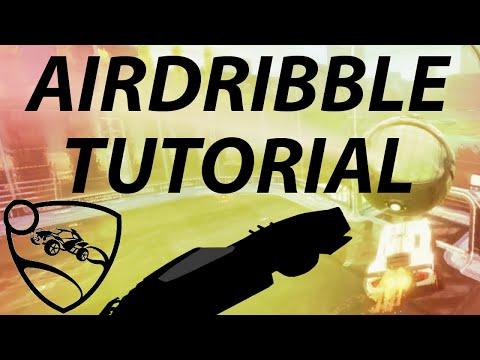 AIRDRIBBLE TUTORIAL | Rocket League