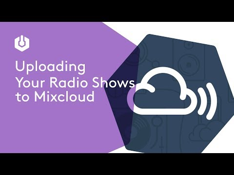 How to Upload Radio Shows to Mixcloud Mp3