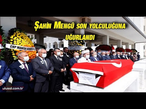Şahin Mengü son yolculuğuna uğurlandı