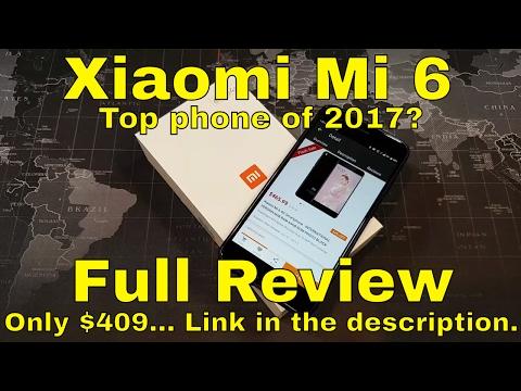 Xiaomi Mi 6 – Full Review – My favorite phone of 2017?