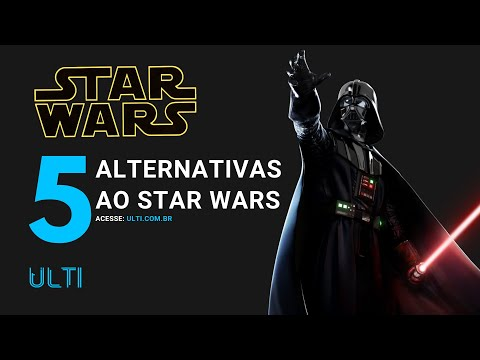 5 Alternativas ao Star Wars