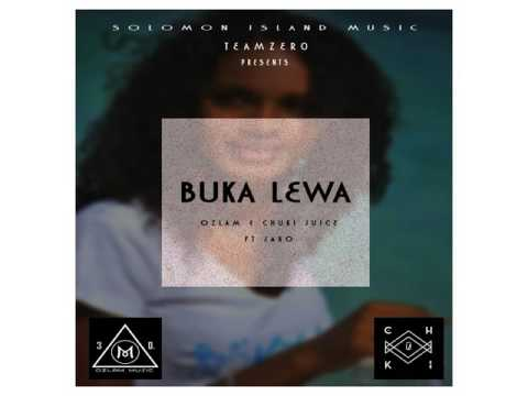 BUKA LEWA - Ozlam  & Chuki Juice Ft Jaro Local