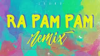 Ra Pam Pam Remix ✘ Dj Lea