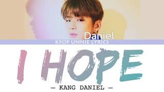 Kang Daniel (강다니엘) – I Hope (Color Coded Lyrics Han/Rom/Eng/가사)