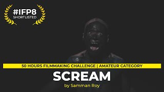 Short Film - Scream | Best Short Film | Top 50 Short Films 2018 | #IFP8