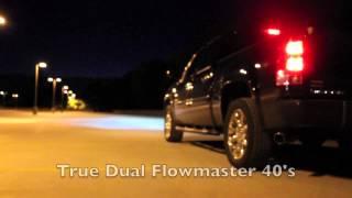 6.2L Sierra Denali True Dual Flowmaster 40's