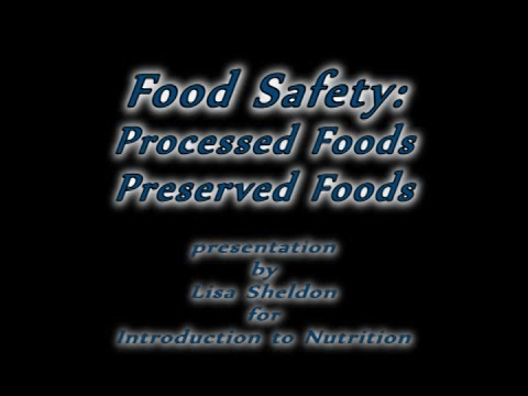 Food Safety: Processed Foods and Preserved Foods