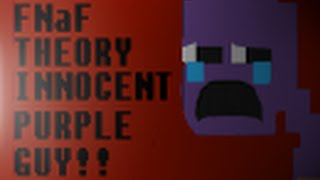 My Complete FNAF Theory - The Tragic Story of Purple Guy [Timeline]