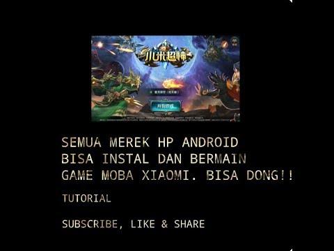 Tutorial Game MOBA Xiaomi Super God. Bisa Dipasang Disemua Hp Android!! Emang Bisa!?.
