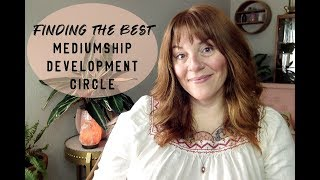 How to find the best Mediumship Development Circle & what to look for