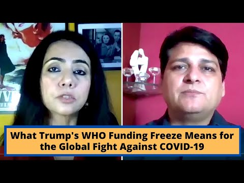 What Trump's WHO Funding Freeze Means For The Global Fight Against COVID-19