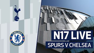 N17 LIVE | SPURS V CHELSEA PRE-MATCH BUILD-UP