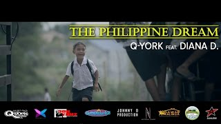 Q-York feat. Diana D. - The Philippine Dream [Official Music Video]