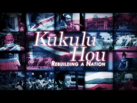Kukulu Hou: Rebuilding a Nation