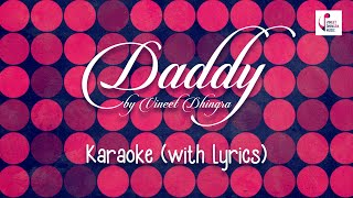 Daddy Song|Karaoke with Lyrics|Father's Day Special By Vineet Dhingra |Shashi Suman|Prashant Ingole|