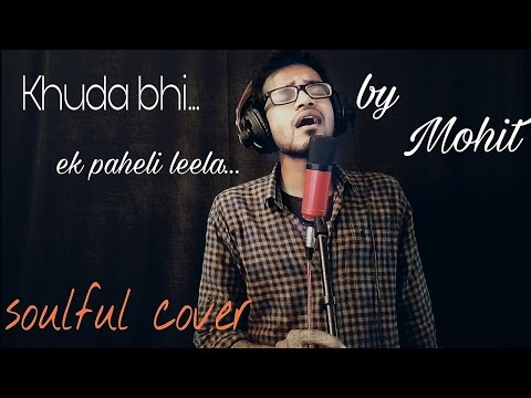 Khuda Bhi (soulful) Revisited | Ek Paheli Leela | Mohit (Cover) | Sunny Leone| Mohit Chauhan