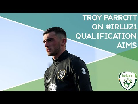 Interview | Troy Parrott talks about #IRLU21 qualification aims