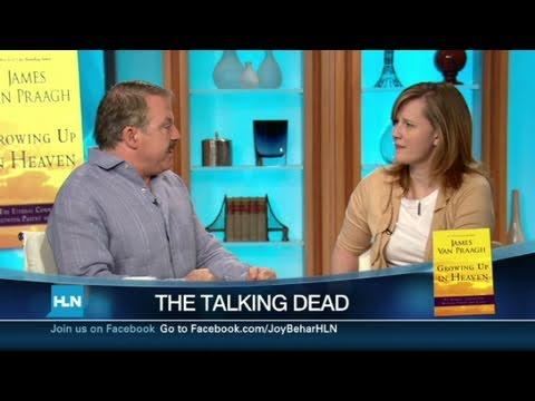 HLN: James Van Praagh talks with the dead