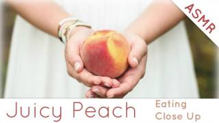 Binaural ASMR Eating Juicy Peach l Eating Sounds, Mouth Sounds