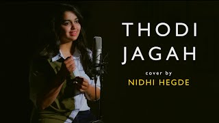 Thodi Jagah cover Nidhi Hegde Mp3 Song Download