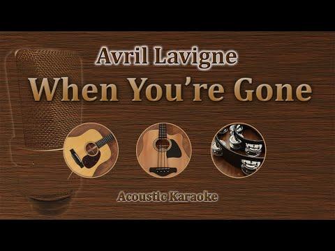 When You're Gone - Avril Lavigne (Acoustic Karaoke)