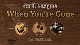 Video When You're Gone - Avril Lavigne (Acoustic Karaoke) download MP3, 3GP, MP4, WEBM, AVI, FLV Agustus 2018